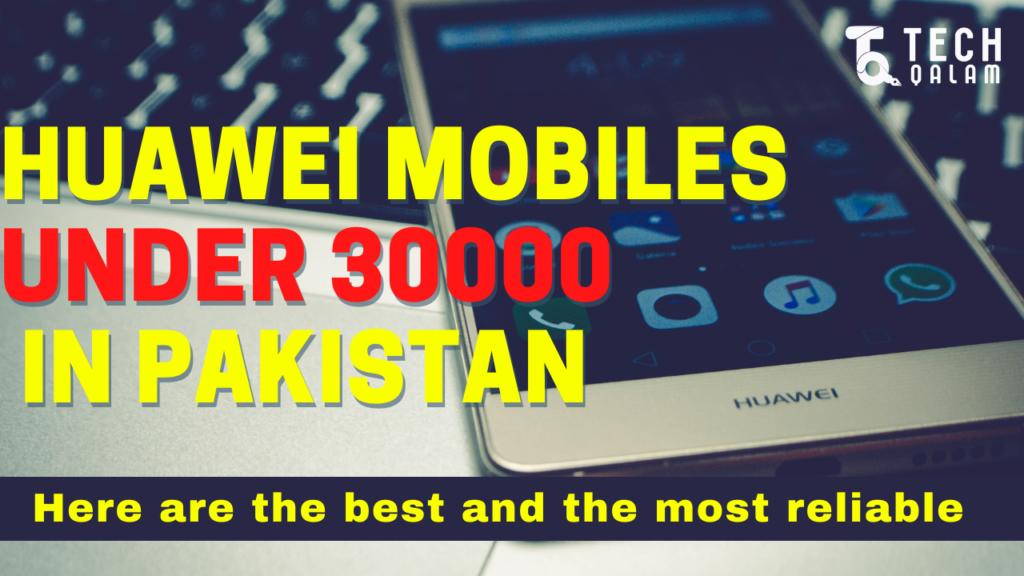 Huawei Mobiles Under 30000 In Pakistan
