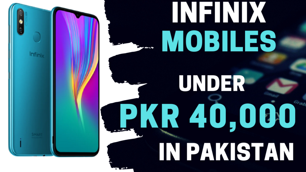 Infinix Mobiles Under 40000 in Pakistan