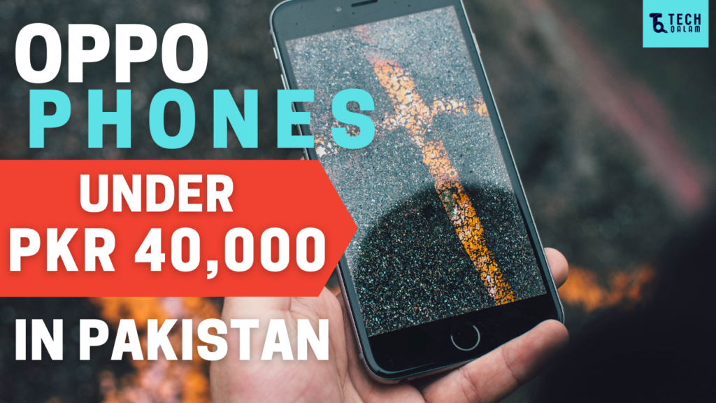 Oppo Mobiles Under 40000 in Pakistan