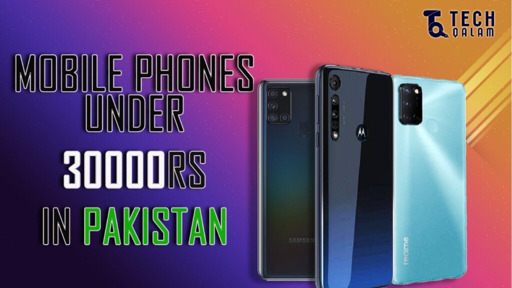 Mobile Phones under 30000 in Pakistan