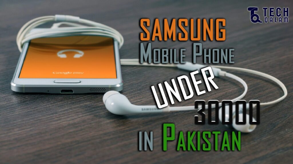 Samsung Phones Under 30000 in Pakistan
