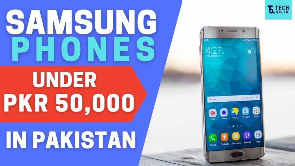 Samsung Phones Under 50000 in Pakistan