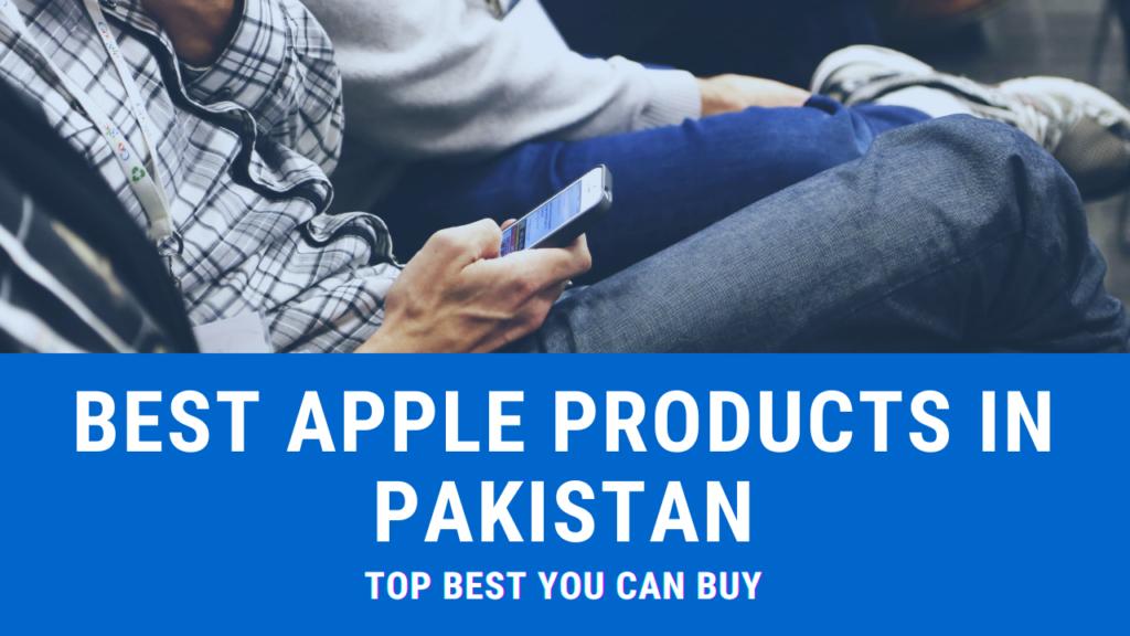 Best Apple products in Pakistan