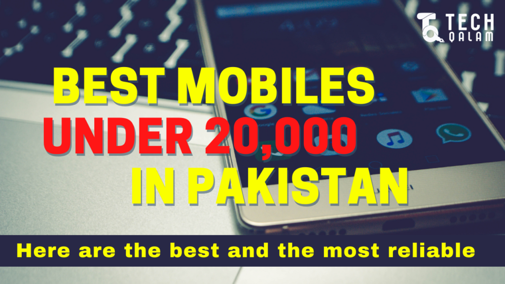 Best Mobiles Under 20000 In Pakistan