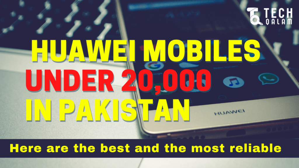 Huawei Mobiles Under 20000 In Pakistan