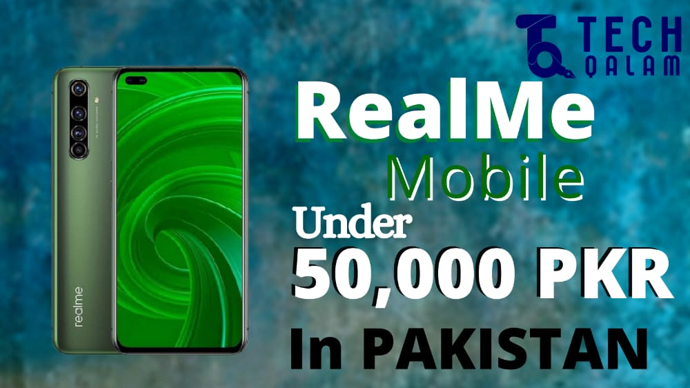 Realme Mobiles Under 50000 In Pakistani Rupees
