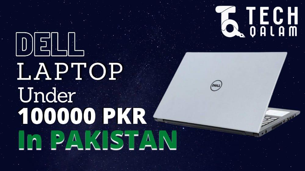 Best Dell Laptops Under 100000 in Pakistan