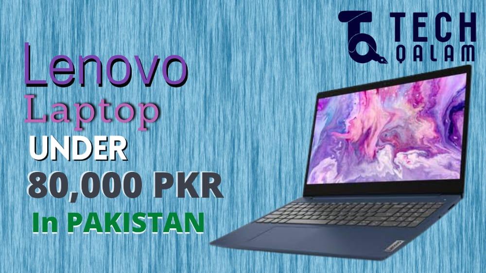 Best LENOVO Laptops Under 80000 in Pakistan