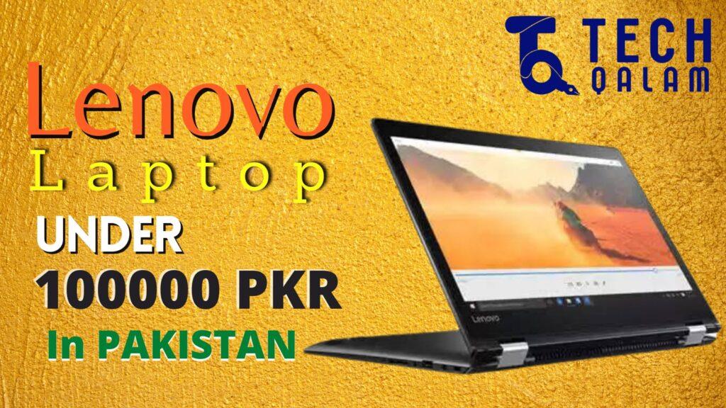 Best LENOVO Laptops under 100000 in Pakistan