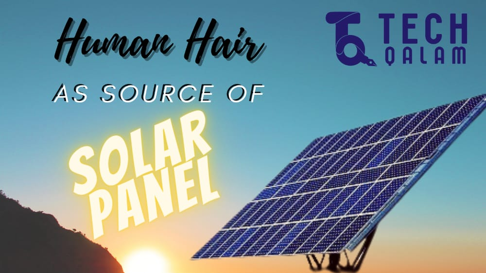 Human Hair a Source of making Solar Panel